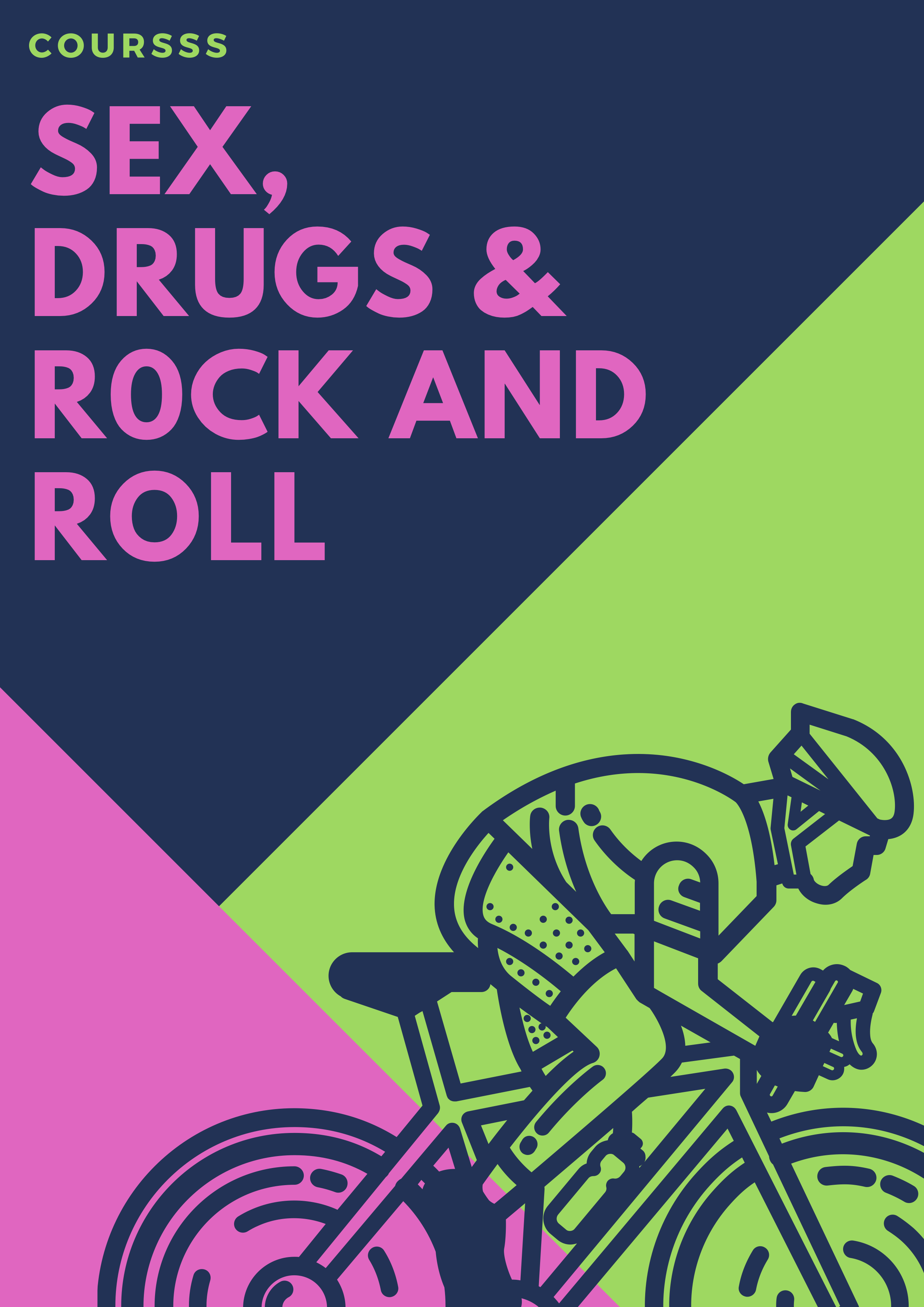 Sex, drugs & Rock and Roll